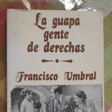 Libros de segunda mano: LA GUAPA GENTE DE DERECHAS FRANCISCO UMBRAL DE ED. LUIS DE CARALT BARCELONA 1ª EDICIÓN 1975 LIBRO. Lote 78457553