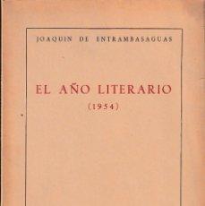 Libros de segunda mano: EL AÑO LITERARIO 1954 (J. DE ENTRAMBASAGUAS 1954) SIN USAR. Lote 78937765