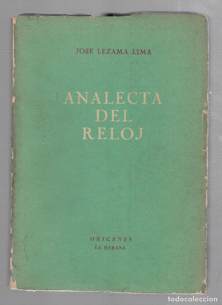 ANALECTA DEL RELOJ. JOSE LEZAMA LIMA. ORIGENES, LA HABANA. 1953. RUSTICA. 279 PAGINAS (Libros de Segunda Mano (posteriores a 1936) - Literatura - Ensayo)