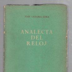 Libros de segunda mano: ANALECTA DEL RELOJ. JOSE LEZAMA LIMA. ORIGENES, LA HABANA. 1953. RUSTICA. 279 PAGINAS. Lote 81977216