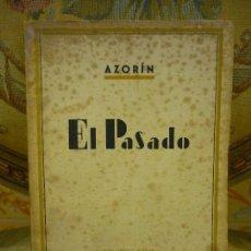 Libros de segunda mano: EL PASADO, DE AZORÍN. BIBLIOTECA NUEVA, 1ª EDICIÓN 1.955.. Lote 82716948