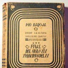 Libros de segunda mano: BAROJA, PÍO - DESDE LA ÚLTIMA VUELTA DEL CAMINO. MEMORIAS *** FINAL DEL SIGLO XIX Y PRINCIPIOS DEL. Lote 82818234