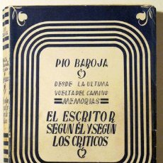 Libros de segunda mano: BAROJA, PIO - EL ESCRITOR SEGÚN EL Y SEGÚN LOS CRITICOS. DESDE LA ÚLTIMA VUELTA DEL CAMINO. MEMORIAS. Lote 82818238