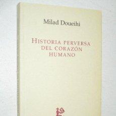 Libros de segunda mano: MILAD DOUEIL, HISTORIA PERVERSA DEL CORAZÓN HUMANO · EDHASA/ LOS LIBROS DE SÍSIFO. Lote 83482680