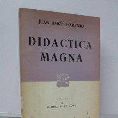Libros de segunda mano: DIDACTICA MAGNA. JUAN AMOS COMENIO. PROLOGO GABRIEL DE LA MORA. EDITORIAL PORRUA 1976.. Lote 83967252