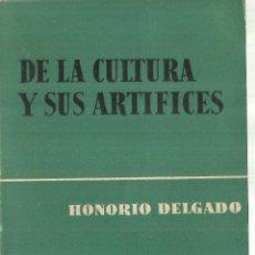 Libros de segunda mano: DE LA CULTURA Y SUS ARTIFICES. HONORIO DELGADO. AGUILAR. MADRID. 1961. Lote 84315300