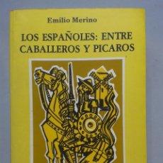 Libros de segunda mano: LOS ESPAÑOLES: ENTRE CABALLEROS Y PÍCAROS. EMILIO MERINO. DEDICATORIA AUTÓGRAFA DEL AUTOR.. Lote 84480284