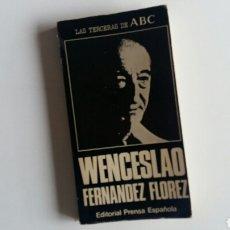Libros de segunda mano: (SEVILLA) WENCESLAO FERNÁNDEZ FLOREZ LAS TERCERAS DE ABC. Lote 160090202