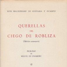 Libros de segunda mano: QUERELLAS DEL CIEGO DE ROBLIZA DE GUEVARO Y OCAMPO PRÓLOGOP UNAMUNO SALAMANCA 1960 EDICIÓN CENTENAR. Lote 84976480