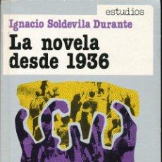 Libros de segunda mano: IGNACIO SOLDEVILLA DURANTE, LA NOVELA DESDE 1936, HISTORIA DE LA LITERATURA ESPAÑOLA ACTUAL, TOMO 2. Lote 85163176