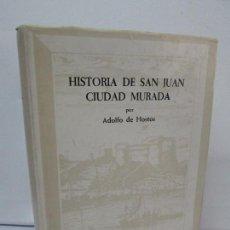 Libros de segunda mano: HISTORIA DE SAN JUAN CIUDAD MURADA. ADOLFO DE HOSTOS. INSTITUTO DE CULTURA PUERTORRIQUEÑA 1983.. Lote 85622472