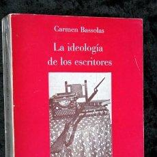 Libros de segunda mano: LA IDEOLOGIA DE LOS ESCRITORES - LITERATURA Y POLITICA EN GACETA LITERARIA (1927 - 1932) - BASSOLAS. Lote 86258400
