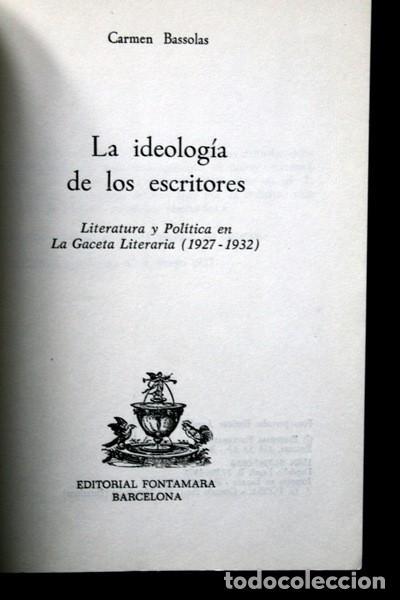 Libros de segunda mano: LA IDEOLOGIA DE LOS ESCRITORES - LITERATURA Y POLITICA EN GACETA LITERARIA (1927 - 1932) - BASSOLAS - Foto 2 - 86258400