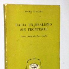 Libros de segunda mano: HACIA UN REALISMO SIN FRONTERAS. PICASSO - SAINT-JOHN PERCE- KAFKA. Lote 86451740
