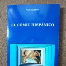 Libros de segunda mano: EL CÓMIC HISPÁNICO, DE ANA MERINO. Lote 86483532