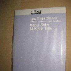 Libros de segunda mano: LES LINIES DEL TEXT. INTRODUCCIO A LES TECNIQUES NARRATIVES. ISABEL SOLER - M. ROSER TRILLA.EMPURIES. Lote 150256420