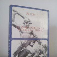 Libros de segunda mano: PAUL DIEL. EL SIMBOLISMO EN LA MITOLOGÍA GRIEGA. EDITORIAL LABOR.1976.. Lote 50290292