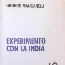 Libros de segunda mano: EXPERIMENTO CON LA INDIA- GIORGIO MANGANELLI- DEBATS- 1994. Lote 87442360