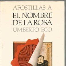 Libros de segunda mano: UMBERTO ECO. APOSTILLAS A EL NOMBRE DE LA ROSA. LUMEN. Lote 88142748