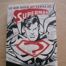 Libros de segunda mano: LO QUE QUIZÁ NO SABÍAS DE... SUPERMAN, POR JAVIER OLIVARES. Lote 88286980