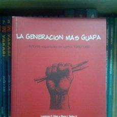 Libros de segunda mano: LA GENERACION MAS GUAPA. AUTORES ESPAÑOLES DE COMIC 1960-1980 POR LORENZO F.DIAZ Y PACO I. TAIBO II. Lote 88422900