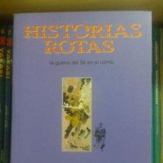 Libros de segunda mano: HISTORIAS ROTAS. LA GUERRA DEL 36 EN EL COMIC, DE PEPE GALVEZ Y NORMAN FERNANDEZ.. Lote 88427588