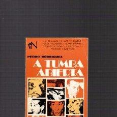 Libros de segunda mano: PEDRO RODRIGUEZ - A TUMBA ABIERTA - PPC EDITORIAL 1971. Lote 89076332
