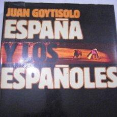 Libros de segunda mano: ESPAÑA Y LOS ESPAÑOLES. JUAN GOYTISOLO. PRIMERA EDICIÓN.. Lote 89166584