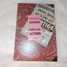 Libros de segunda mano: CARTA ALS ACTORS VALÈRE NOVARINA. Lote 89364784