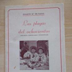 Libros de segunda mano: LAS PLAYAS DEL OCHOCIENTOS. JOAQUIN M DE NADAL. LIBRERIA DALMAU. BARCELONA, 1945.. Lote 89710416