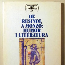 Libros de segunda mano: DE RUSIÑOL A MONZÓ: HUMOR I LITERATURA - BARCELONA 1996. Lote 89573706
