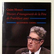 Libros de segunda mano: MONZÓ, QUIM - DISCURS D'INAUGURACIÓ DE LA FIRA DE FRANKFURT 2007 (LLEGIT EL DIA 9 D'OCTUBRE DEL 2007. Lote 89575263