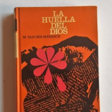 Libros de segunda mano: LA HUELLA DEL DIOS. M. VAN DER MEERSCH. 1969. CIRCULO DE LECTORES 240 PAGINAS 12.8 X 20.3 CM. Lote 89802564