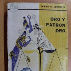 Libros de segunda mano: ORO Y PATRÓN ORO / EDWIN W. KEMMERER / 2ª EDICIÓN 1959. Lote 90046996