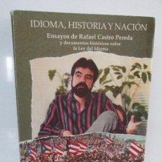 Libros de segunda mano: IDIOMA, HISTORIA Y NACION. RAFAEL CASTRO PEREDA. DEDICADO POR EL AUTOR.. EDITORIAL TALLERES 1993. Lote 90170968