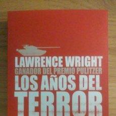 Libros de segunda mano: LOS AÑOS DEL TERROR (2º PARTE DE LA TORRE ELEVADA) LAWRENCE WRIGHT. Lote 91378415