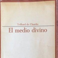 Libros de segunda mano: EL MEDIO DIVINO. THEILHARD DE CHARDIN. 1966. Lote 91704760