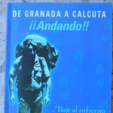 Libros de segunda mano: LIBRO DE GRANADA A CALCULTA DE FRANCISCO MONTERO, AUTOGRAFIADO POR EL AUTOR. Lote 91716615