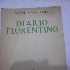 Libros de segunda mano: DIARIO FLORENTINO. RAINER MARIA RILKE. PAIDEIA,1955.. Lote 91993675