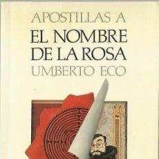 Libros de segunda mano: UMBERTO ECO : APOSTILLAS A EL NOMBRE DE LA ROSA. (ED. LUMEN, PALABRA EN EL TIEMPO, 1985). Lote 93985055