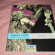 Libros de segunda mano: SERGIO TOPPI. UN VISIONARIO ENTRE DOS MUNDOS YESUS DOLMEN EDITORIAL 2009. Lote 103819958
