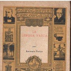 Libros de segunda mano: ANTONIO TOVAR : LA LENGUA VASCA (SAN SEBASTIAN, 1950) AÚN SIN DESBARBAR. Lote 94334922