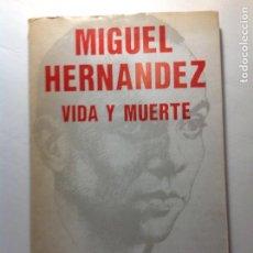 Libros de segunda mano: MIGUEL HERNANDEZ. VIDA Y MUERTE.. 1978. LITORAL,NUMEROS 73-75. . Lote 94411342