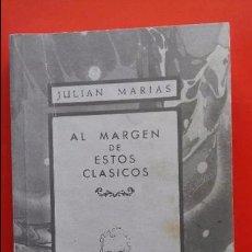 Libros de segunda mano: AL MARGEN DE ESTOS CLÁSICOS. JULIÁN MARÍAS 1966 ED. AFRODISIO AGUADO S.A. EDITORES-LIBREROS. Lote 94886499