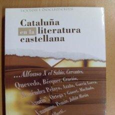 Libros de segunda mano: CATALUÑA EN LA LITERATURA CASTELLANA / CARLES BASTONS I VIVANCO-JOAN ESTRUCH I TOBELLA / 1997. Lote 95387163