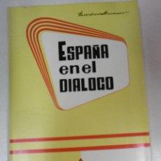 Libros de segunda mano: BRUNSÓ, MARTIRIÁN (PRESBÍTERO): ESPAÑA EN EL DIÁLOGO O EL ANTIINTEGRISMO CRIMEN DE LESA PATRIA, . Lote 96006971