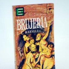 Libros de segunda mano: ENCICLOPEDIA POPULAR ILUSTRADA SERIE P 18. BRUJERÍA (J.T. HARVELL) G.P., 1963. Lote 96011384