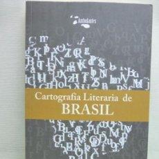 Libros de segunda mano: CARTOGRAFÍA LITERARIA DE BRASIL. ANTONIO MAURA. ED AMBULANTES, 2014. Lote 96013567