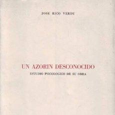 Libros de segunda mano: RICO VERDU, JOSÉ: UN AZORIN DESCONOCIDO. ESTUDIO PSICOLOGICO DE SU OBRA. Lote 96018131