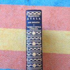 Libros de segunda mano: FRANCISCO AYALA LOS ENSAYOS TEORIA Y CRITICA LITERARIA AGUILAR 1972 1ª EDICIÓN MADRID. Lote 96046379